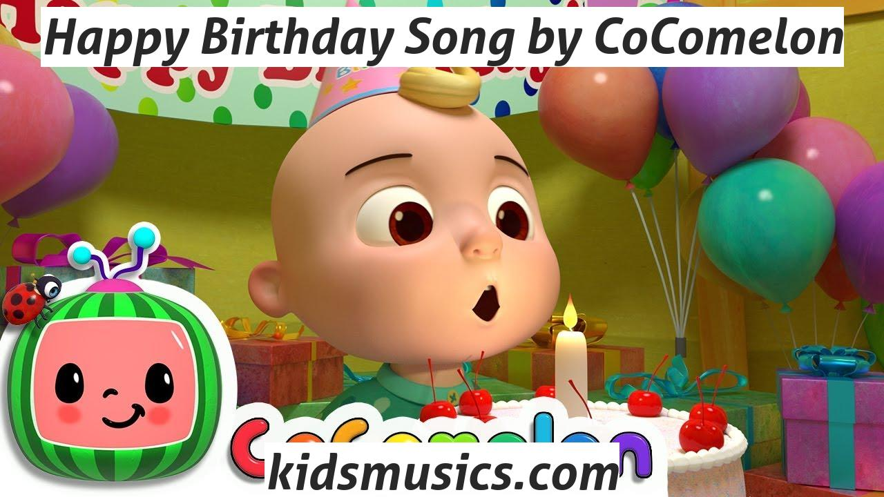 Kidsmusics Happy Birthday Song By Cocomelon Free Download Mp4 Video 720p Mp3 Pdf Lyrics Kids Music