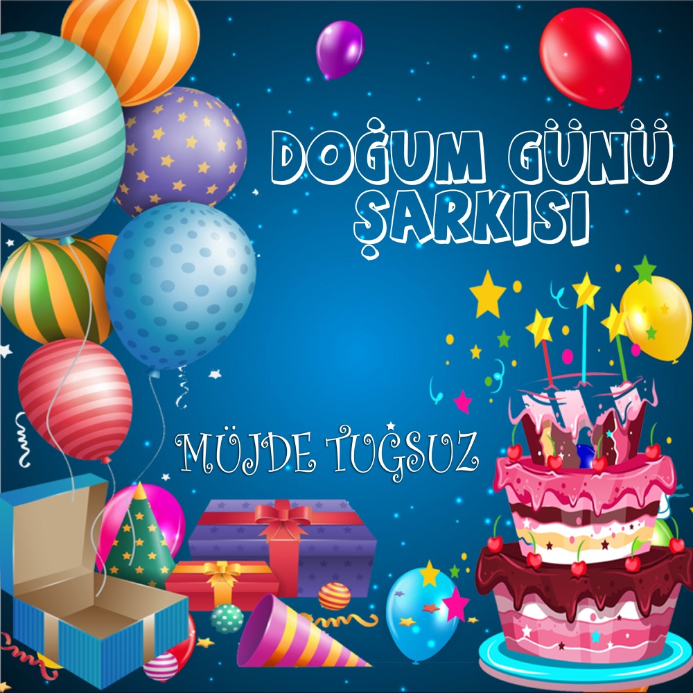 Kidsmusics Download Dogum Gunu Sarkisi By Mujde Tugsuz Free Mp3 320kbps Zip Archive