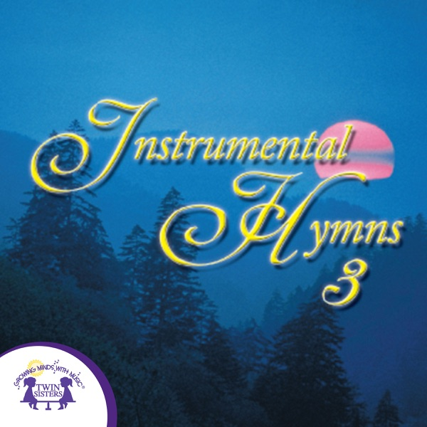 KidsMusics】 Download Instrumental Hymns 3 By Twin Sisters Free MP3 ZIP  Archive + FLAC